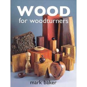 Wood for Woodturners, Mark Baker